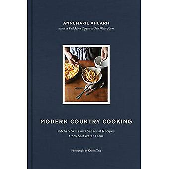 Modern Country Cooking: Kitchen Skills and Seasonal� Recipes from Salt Water Farm