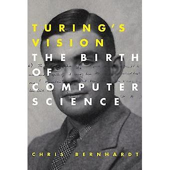 Turing's Vision The Birth of Computer Science The MIT Press