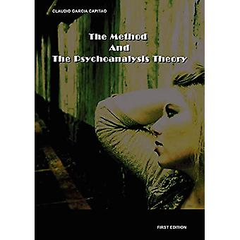 The Method and the Psychoanalysis Theory by Claudio Capitao - 9780615