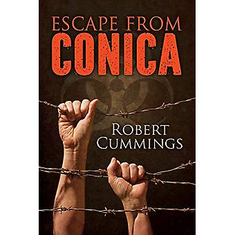 Escape from CONICA by Robert Cummings - 9781627985772 Book