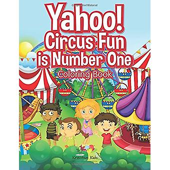 Yahoo! Circus Fun Is Number One Coloring Book by Kreative Kids - 9781