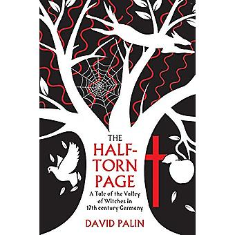 The Half-Torn Page - A Tale of the Valley of Witches in 17th Century G
