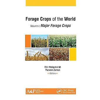Forage Crops of the World Volume I Major Forage Crops