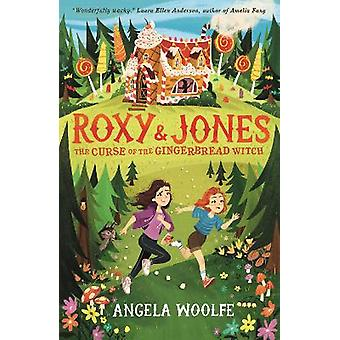 Roxy & Jones: The Curse of the Gingerbread Witch