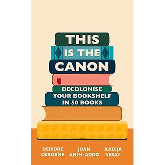 This is the Canon by Joan AnimAddoDeirdre OsborneKadija Sesay George