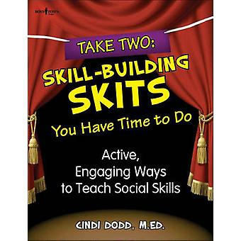 Take Two Skill Building Skits You Have Time to Do  Active Engaging Ways to Teach Social Skills by Cindi Dodd