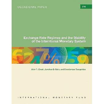 Exchange Rate Regimes and the Stability of the International Monetary