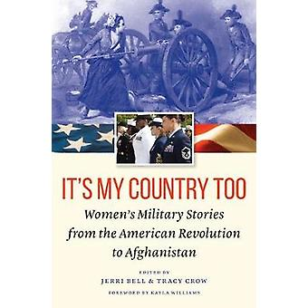 It's My Country Too - Women's Military Stories from the American Revol