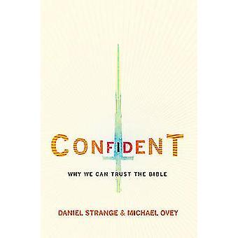 Fiducioso - perché possiamo fidarci della Bibbia da Michael Ovey - Daniel Strang