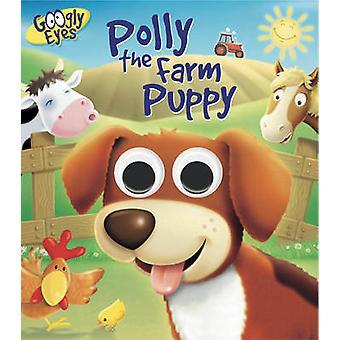 Los ojos googly - Polly el perrito de granja por Ben Adams - Craig Cameron - 9781
