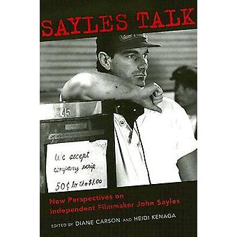 Sayles Talk - New Perspectives on Independent Filmmaker John Sayles by