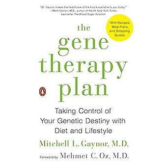 Gen-Therapie-Plan, der: die Kontrolle über Ihr genetisches Schicksal mit Ernährung und Lebensweise