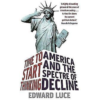 Czas zacząć myśleć: Ameryka i widmo spadku