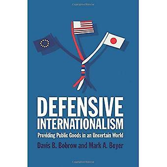 Defensive Internationalism: Providing Public Goods in an Uncertain World