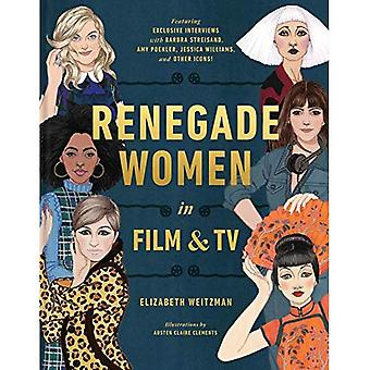 Renegade Women: 50 Trailblazers in Film and TV