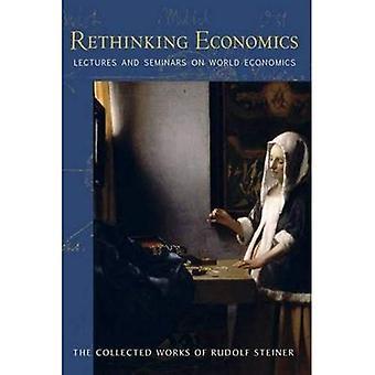 Rethinking Economics: Lezingen en Seminars over de wereld economie (verzamelde werken van Rudolf Steiner)