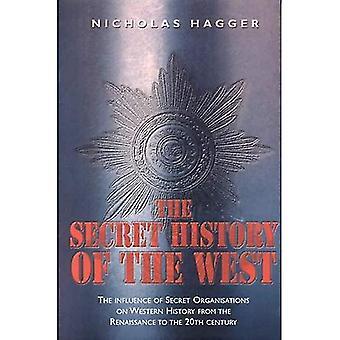 Den hemliga historien om väst: påverkan av hemliga organisationer på västerländsk historia från Hte renässans till 1900-talet