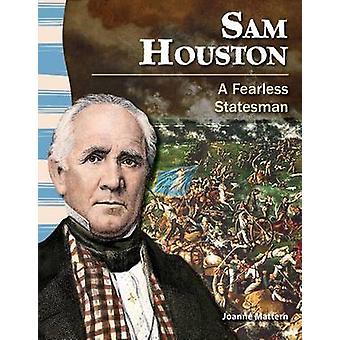 Sam Houston - A Fearless Statesman by Joanne Mattern - 9781433350498 B