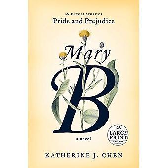Marie b: un roman: l'histoire incalculable de Pride and Prejudice