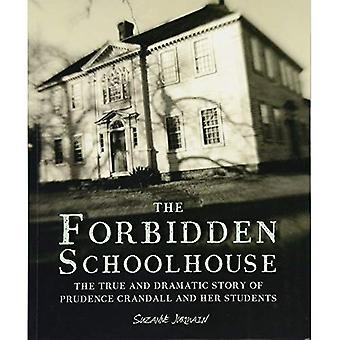 La scuola proibita: La storia vera e drammatica di Prudence Crandall ed i suoi allievi