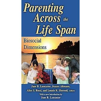 Parenting Across the Life Span  Biosocial Dimensions by Altmann & Jeanne