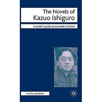 The Novels of Kazuo Ishiguro by Beedham & M.