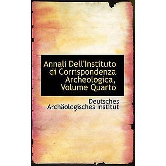 Annali DellInstituto di Corrispondenza Archeologica Volume Quarto by Institut & Deutsches Archologi