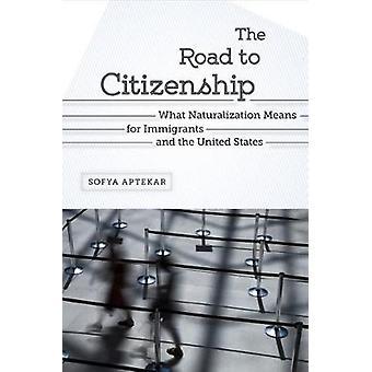 The Road to Citizenship by Sofya Aptekar