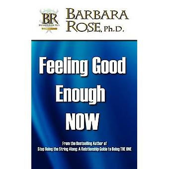 Feeling Good Enough NOW by ROSE & BARBARA
