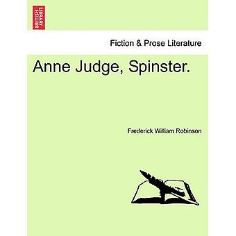 Anne Judge Spinster. von Robinson & Frederick William