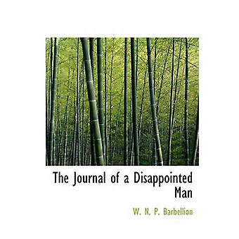 The Journal of a Disappointed Man by Barbellion & W. N. P.