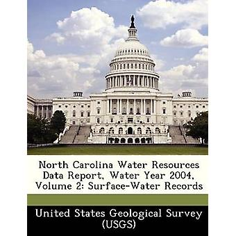 North Carolina Water Resources Data Report Water Year 2004 Volume 2 SurfaceWater Records by United States Geological Survey USGS