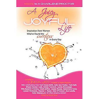 Een sappige vreugdevol leven inspiratie uit vrouwen die hebben gevonden de zoetheid in Every Day door Joy & Linda