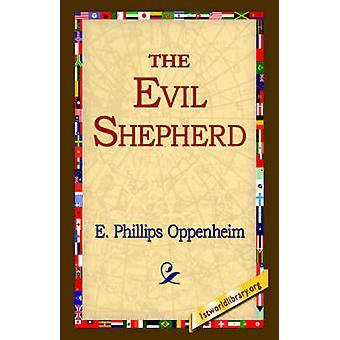 The Evil Shepherd by Oppenheim & E. Phillips