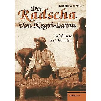 Der Radscha Von NegriLama Erlebnisse Auf Sumatra by HartenauThiel & Gert