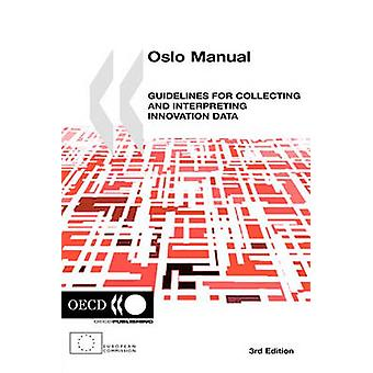 De meting van de wetenschappelijke en technologische activiteiten Oslo handmatige richtsnoeren voor het verzamelen en interpreteren van innovatie gegevens 3rd Edition door OESO Publishing