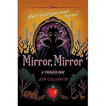 Mirror, Mirror: Een verdraaide Tale (Twisted verhaal)