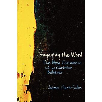 Engaging the Word - The New Testament and the Christian Believer by En