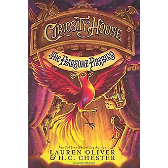 Curiosity House - The Fearsome Firebird by Lauren Oliver - 97800622708