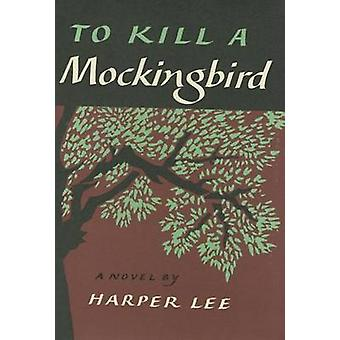 To Kill a Mockingbird by Harper Lee - 9780062420701 Book