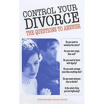 Control Your Divorce - The Questions to Answer by Jody Beveridge - Jan