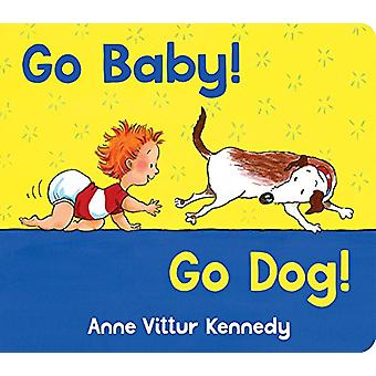 Go Baby Go Dog - Go Dog by Anne Kenndy - 9780807529713 Book