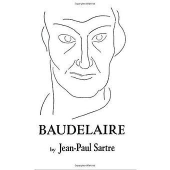 Baudelaire - Critical Study by Jean-Paul Sartre - 9780811201896 Book
