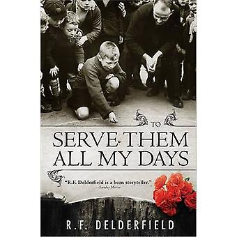 To Serve Them All My Days by R Delderfield - 9781402218248 Book