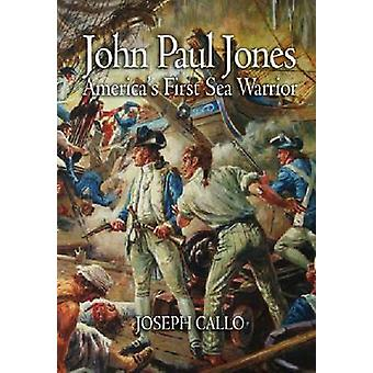 John Paul Jones - America's First Sea Warrior by Joseph F. Callo - 978