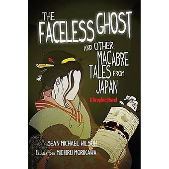 The Faceless Ghost and Other Macabre Tales from Japan - A Graphic Nove