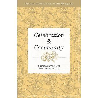 Celebration & Community - Spiritual Practices for Everyday Life by Hen