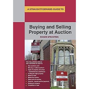 Buying And Selling Property At Auction by Roger Sproston - 9781847167