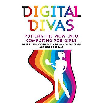 Digital Divas - Putting the Wow into Computing for Girls by Julie Fish