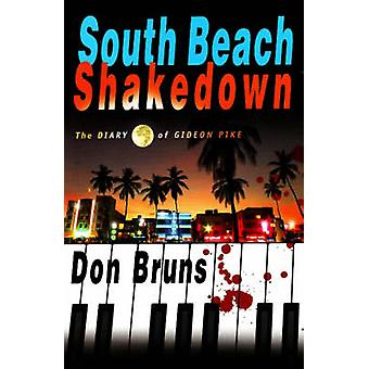 South Beach Shakedown - The Diary of Gideon Pike by Don Bruns - 978193